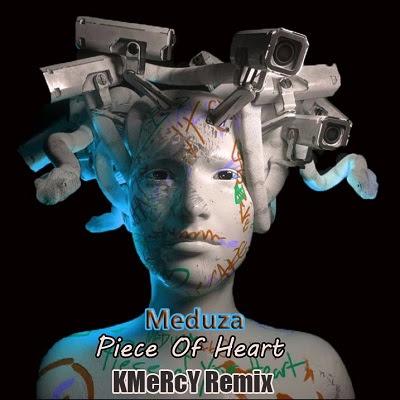 Meduza – Piece Of Heart (KMeRcY Remix)