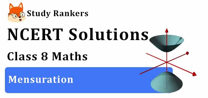 NCERT Solutions for Class 8 Maths Chapter 11 Mensuration