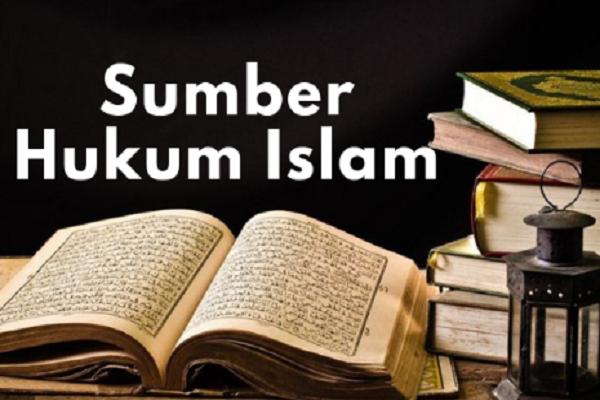 Pengertian dan Macam-Macam Sumber Hukum Islam