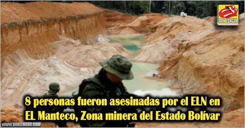 8 personas fueron asesinadas por el ELN en EL Manteco - Zona minera del Estado Bolívar
