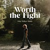 Music: Worth The Fight - Kim Walker-Smith