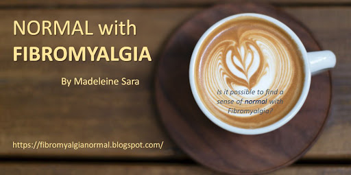 Finding a sense of NORMAL WITH FIBROMYALGIA