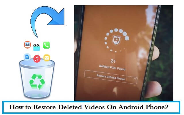 How to Restore - Recover Deleted Videos On Android Phone 2021?