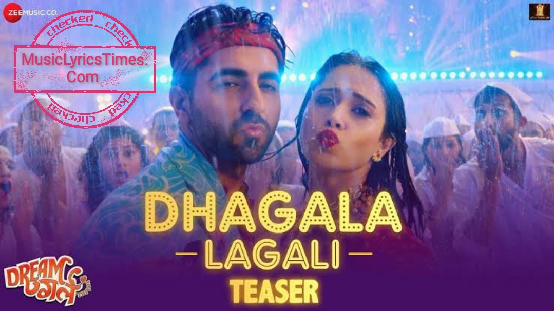 Dhagala Lagali Song Lyrics. Dream Girl Song Lyrics.