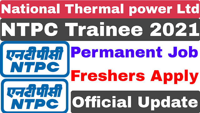 NTPC Trainee Recruitment 2021 | National Thermal Power Corporation Trainee Recruitment 2021
