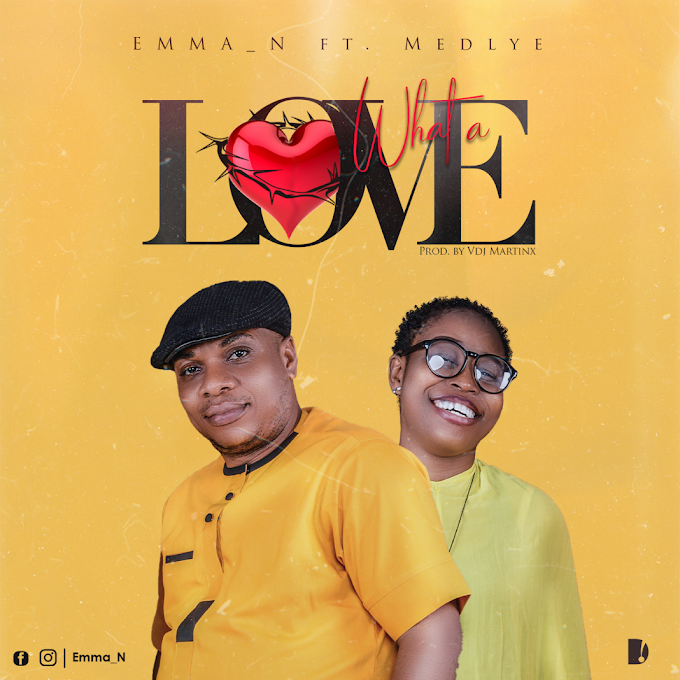 [Music] Emma N - What A Love Ft Medlye.mp3
