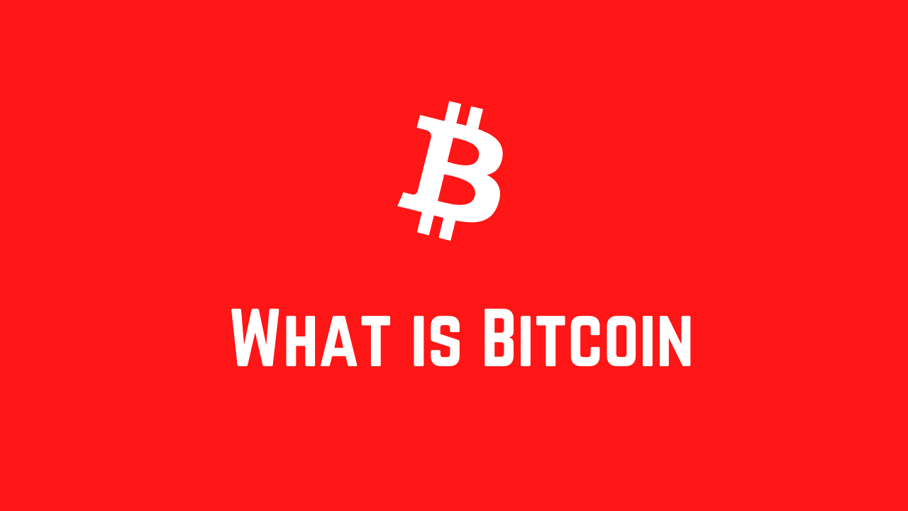 Introduction to Bitcoin? What is Bitcoin and how does it Work