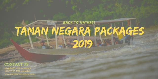 Pakej Tamen Negara , Taman Negara Packages 2019 , Pakej Taman Negara Jerantut Pahang 2019