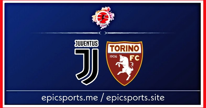 Juventus Vs Torino Match Preview Schedule Live Info