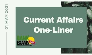Current Affairs One-Liner: 1st May 2021