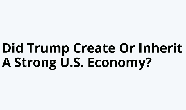 Does Trump deserve to take the credit for the huge US economy empire?