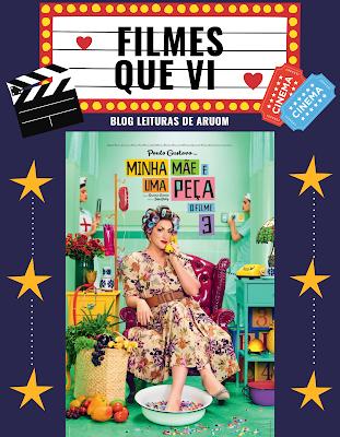 FILME: MINHA MÃE É UMA PEÇA 3