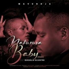Mavundja feat. Rhodalia Silvestre - Nakuxuva Baby (Remix) (2020) [Download]