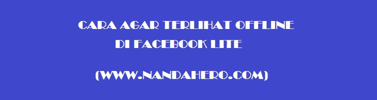 cara agar terlihat offline di facebook lite