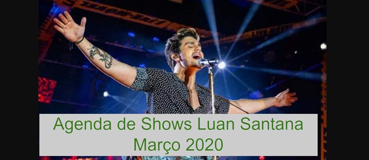 Agenda Shows Luan Santana Março 2020 - Cidades, Locais, Ingressos