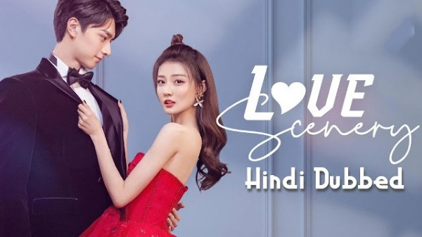 Love Scenery 2021 Chinese Drama in Urdu Hindi Dubbed Episode 1-8 Added