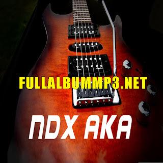 Lagu NDX AKA Terbaru 2017