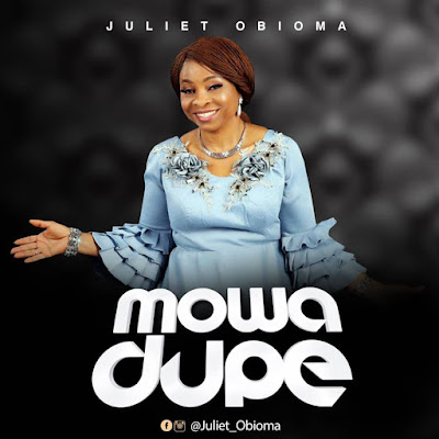Juliet Obioma - Mowa Dupe Lyrics