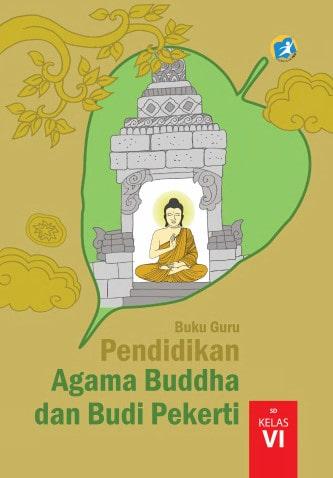 Buku Guru Kelas 6 SD Pendidikan Agama Buddha dan Budi Pekerti K13 Edisi Revisi 2017