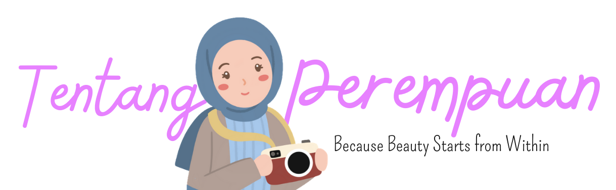 Tentang Perempuan - A Lifestyle Blog
