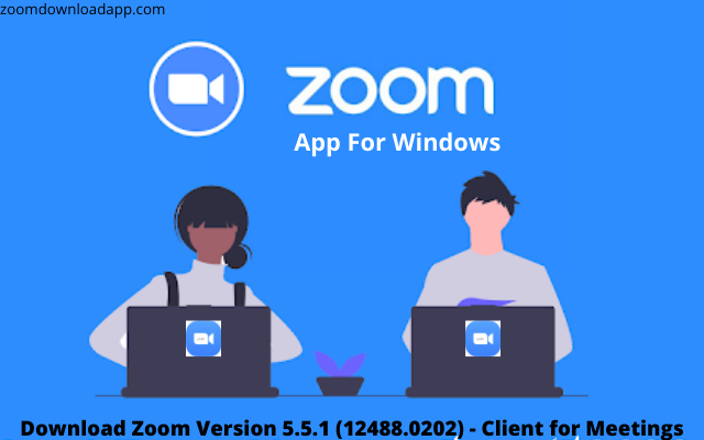 Download Zoom Version 5.5.1 (12488.0202) - Client for Meetings