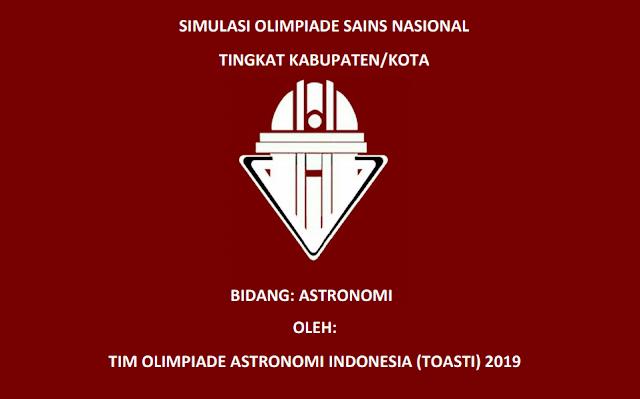 Download Soal & Pembahasan SImulasi OSK Astronomi 2019 TOASTI - Tim Olimpiade Astronomi Indonesia + Prediksi Soal OSK Astronomi SMA Tahun 2019, tomatalikuang.com