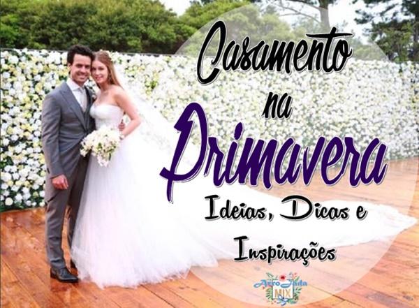 Casamento na Primavera - Do Convite a Decoração