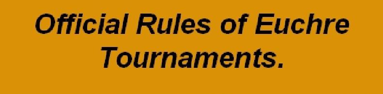 Official Rules of Euchre Tournaments