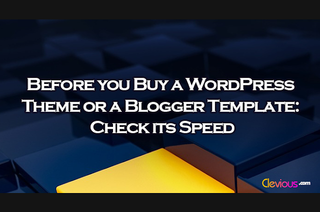 Before you Buy a WordPress Theme or a Blogger Template: Check its Speed - Clevious