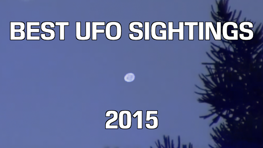 The Best UFO Sightings of 2015 Compilation