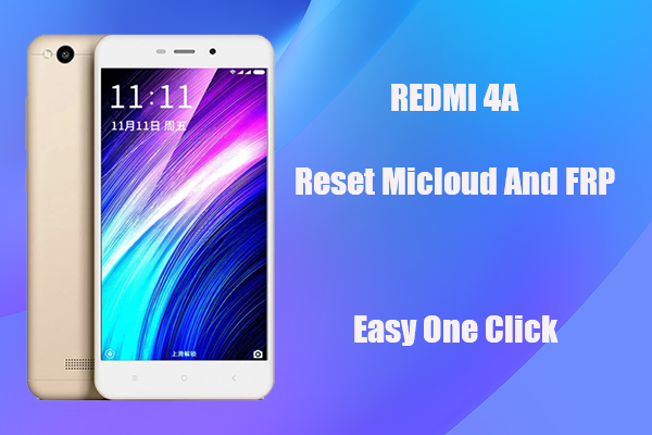 Redmi 4A miclud and FRP