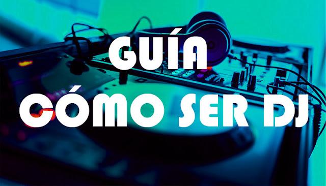 ¿Cómo ser DJ?