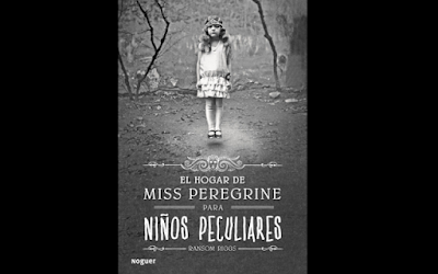 Miss Peregrine y los niños peculiares - Ransom Riggs