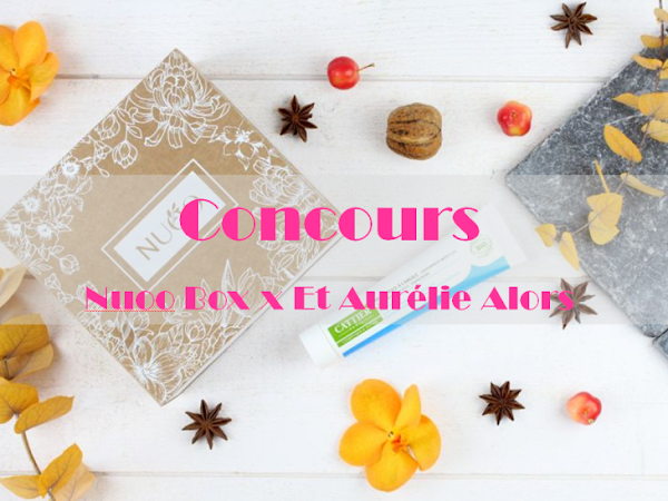 Concours des 4 ans d'Et Aurélie Alors x Nuoo Box