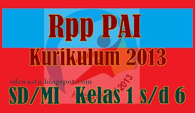 Rpp PAI SD Kurikulum 2013 Revisi 2016 - SD SWSTA