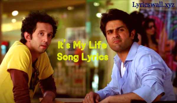 It's My Life Song Lyrics