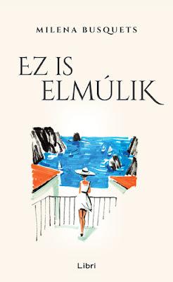 Milena Busquets – Ez is elmúlik könyves vélemény, könyvkritika, recenzió, könyves blog, könyves kedvcsináló, György Tekla, Tekla Könyvei