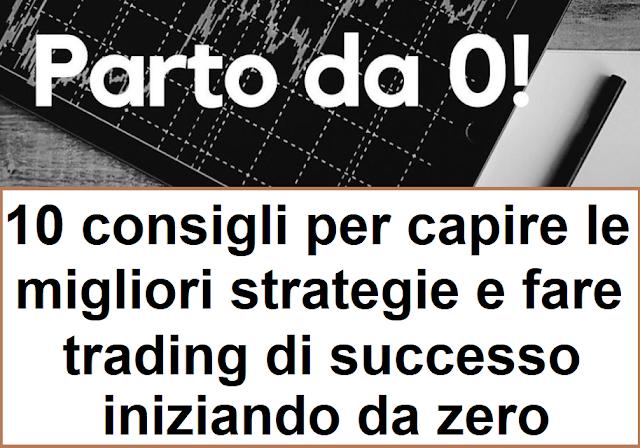 10 strategie per fare trading di successo iniziando da zero