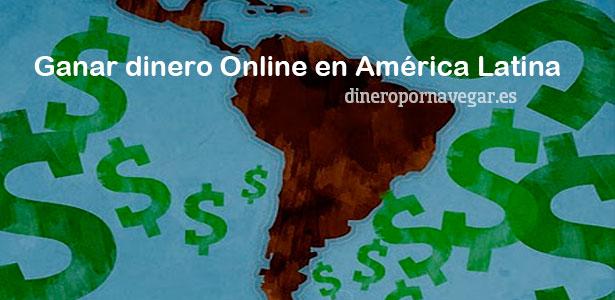 Ganar dinero por Internet desde América Latina