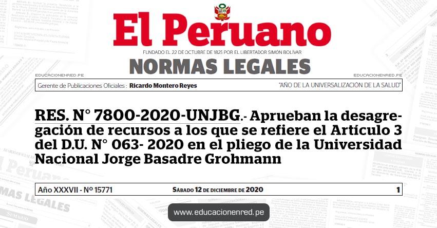RES. N° 7800-2020-UNJBG.- Aprueban la desagregación de recursos a los que se refiere el Artículo 3 del D.U. N° 063- 2020 en el pliego de la Universidad Nacional Jorge Basadre Grohmann