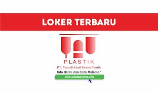 Lowongan Kerja PT. Yasunli Abadi Utama Plastic (PT. YAUP) Indonesia