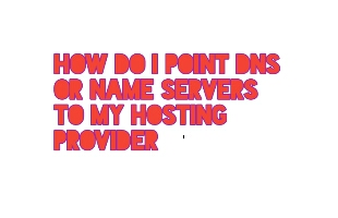 How Do I Point DNS or Name Servers To My Hosting Provider
