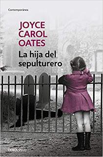 La hija del sepulturero- Joyce Carol Oates