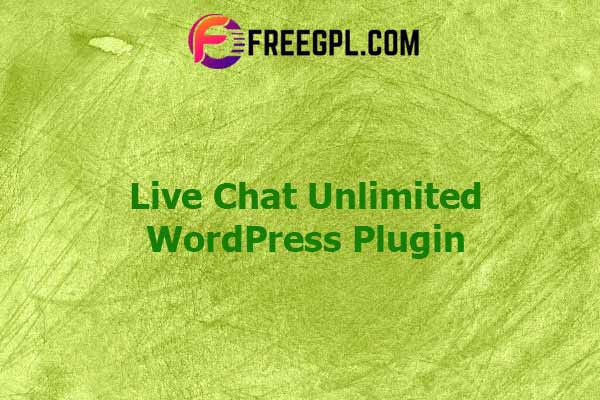 Live Chat Unlimited WordPress Plugin Nulled Download Free
