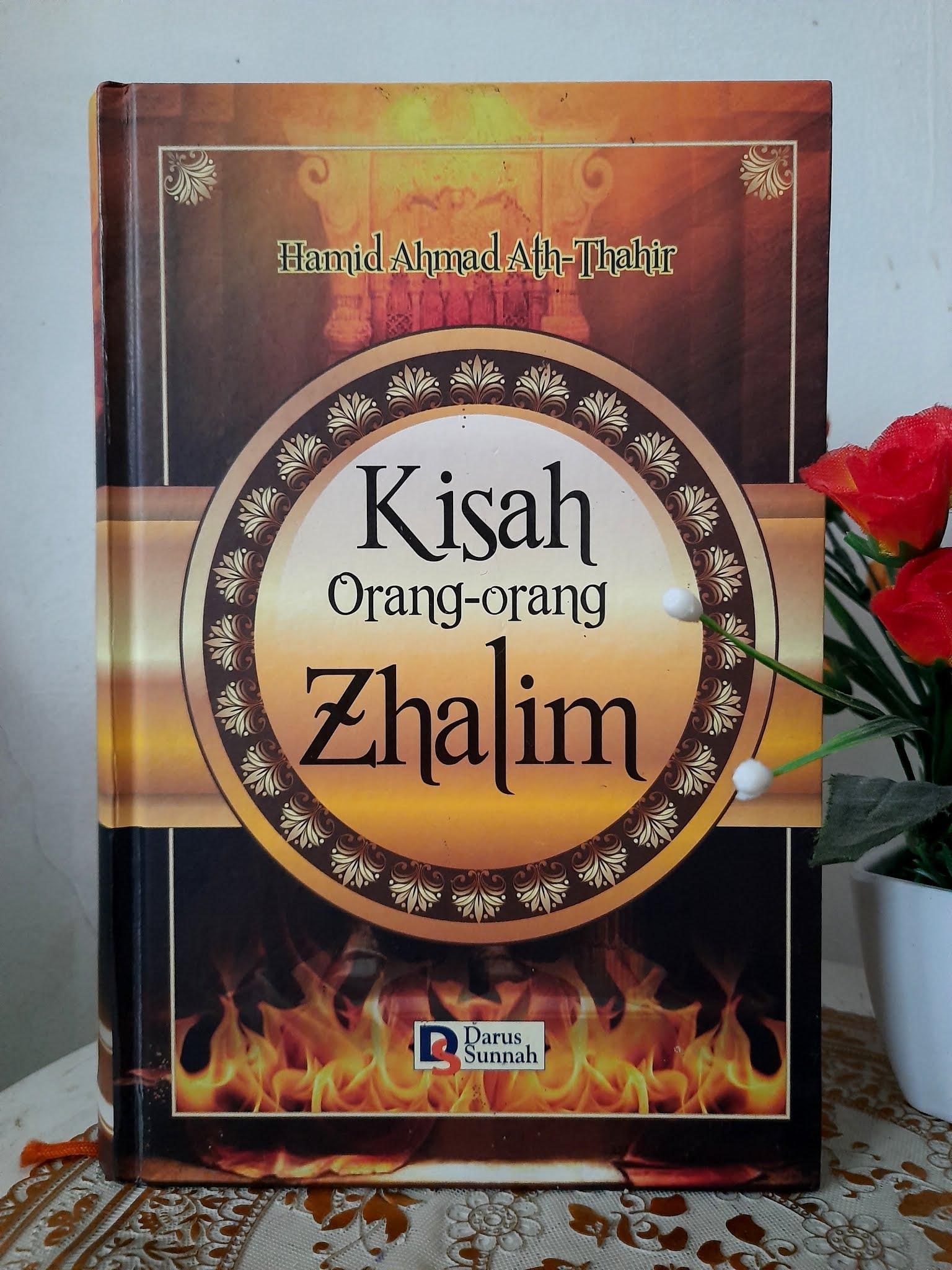 Hamid Ahmad Thahir yakni karya yang fonumental Kisah Orang-Orang Dzalim