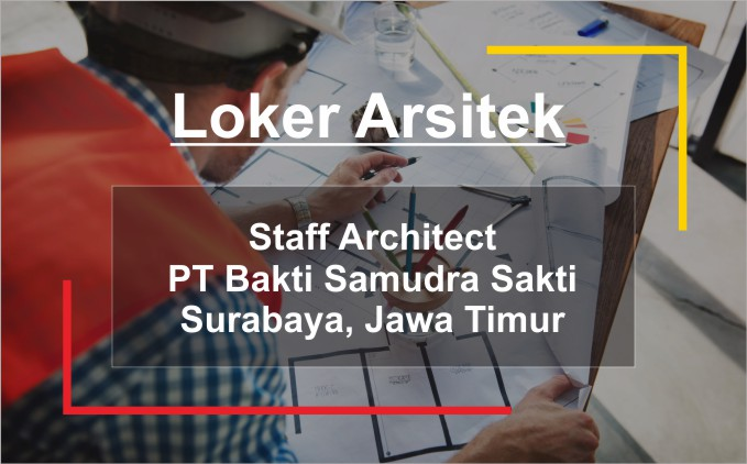 loker arsitek staff architect surabaya