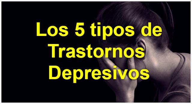 Los 5 tipos de Trastornos Depresivos