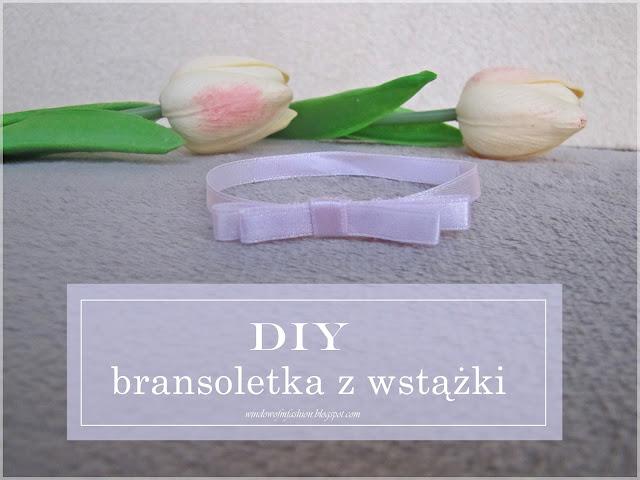 Zrób to sam: bransoletka z wstążki