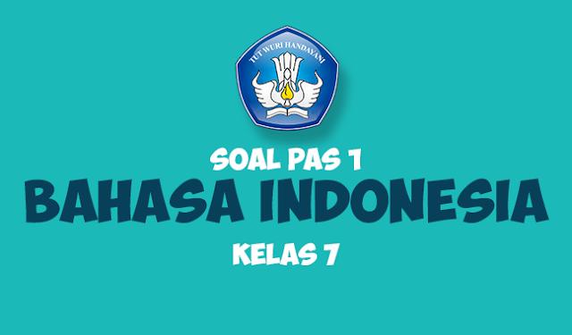 Soal PAS Bahasa Indonesia SMP Kelas 7 Semester 1