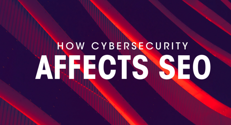 Crucial Connection Between Cybersecurity and SEO: Everything You Need to Know